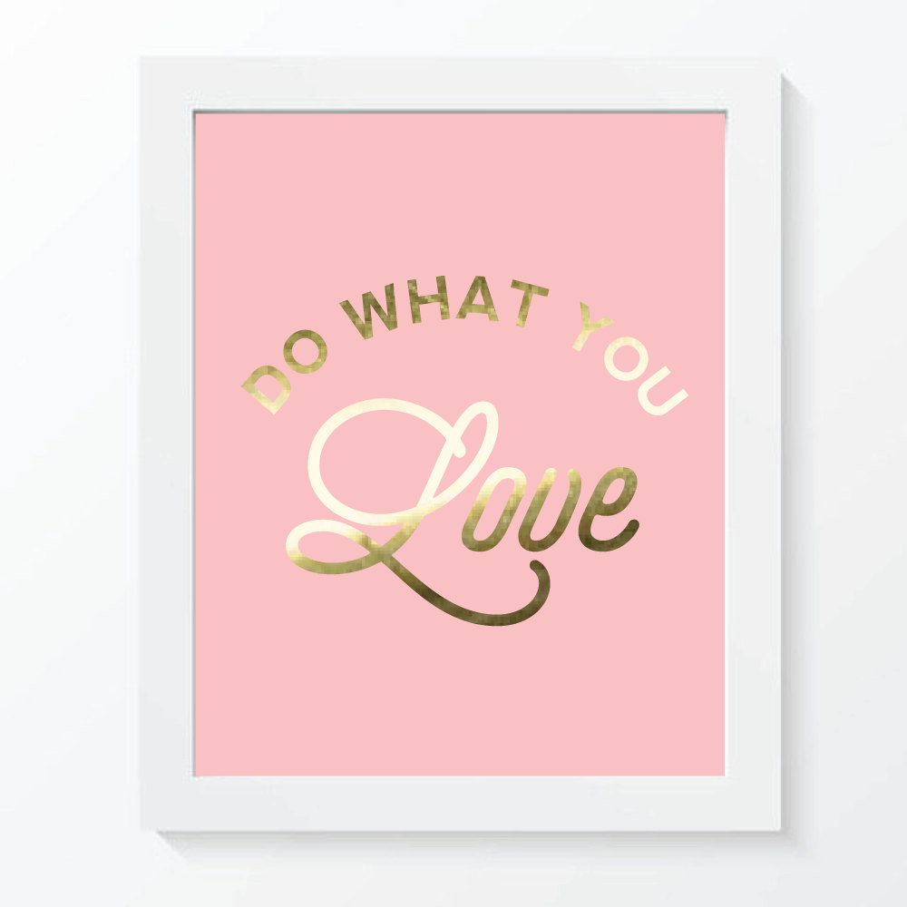 Do what you love gold foil print